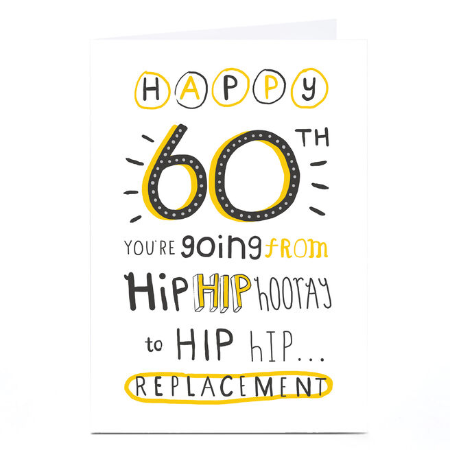 Personalised 60th Birthday Card - Hip Hip Replacement