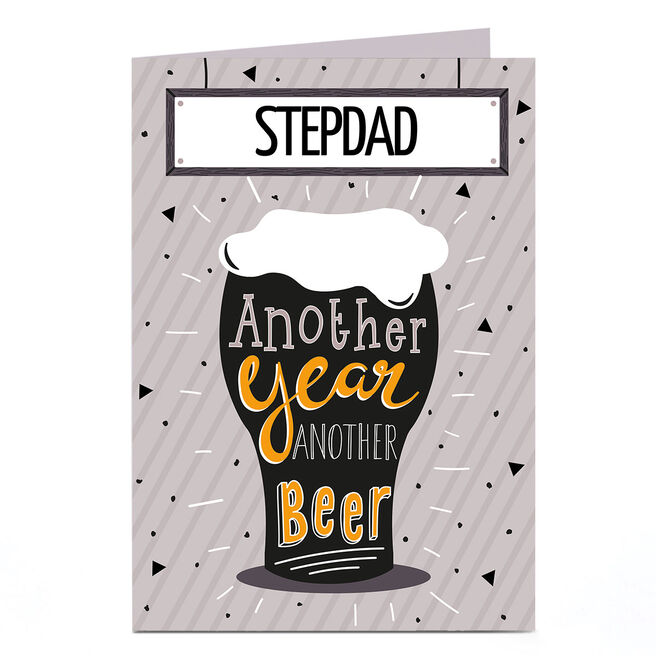 Personalised Birthday Card - Another Year Another Beer [Step-Dad]