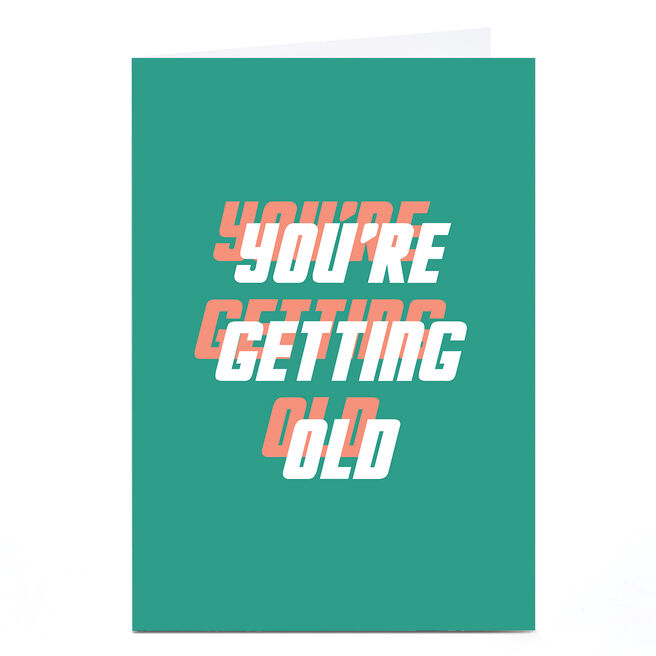 Personalised Phoebe Munger Birthday Card - You're Getting Old