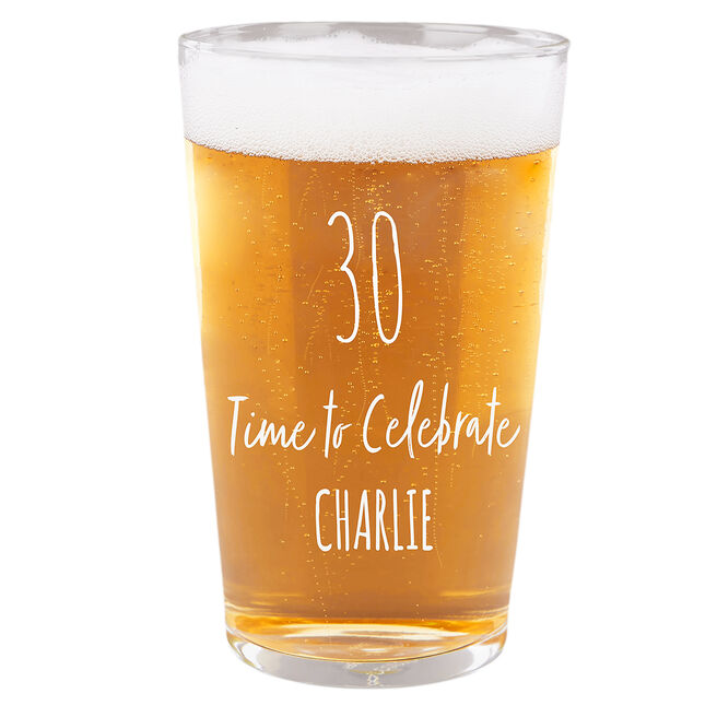 Personalised 30th Birthday Pint Glass - Time To Celebrate