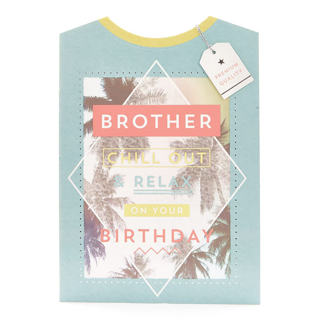 Signature Collection Birthday Card - Brother Chill Out