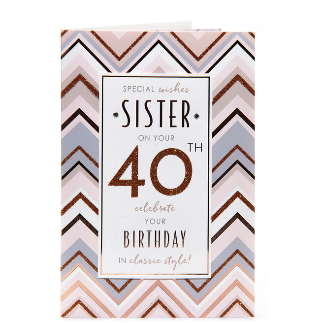 40th Birthday Card - Special Wishes Sister