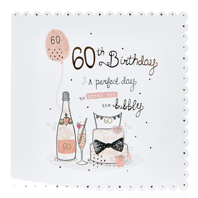 Platinum Collection 60th Birthday Card - Break Out The Bubbly