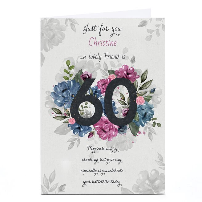 Personalised 60th Birthday Card - Lovely Friend, Floral