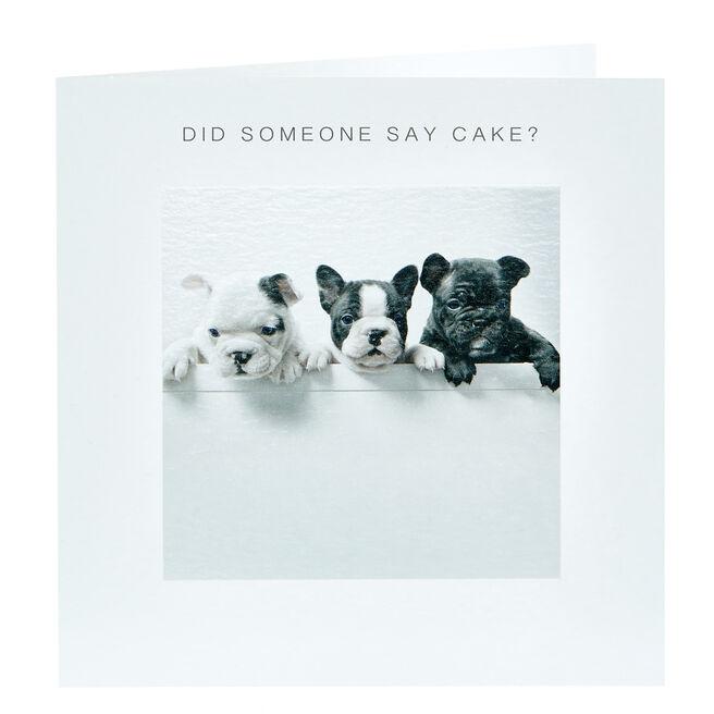 Birthday Card - Did Someone Say Cake?