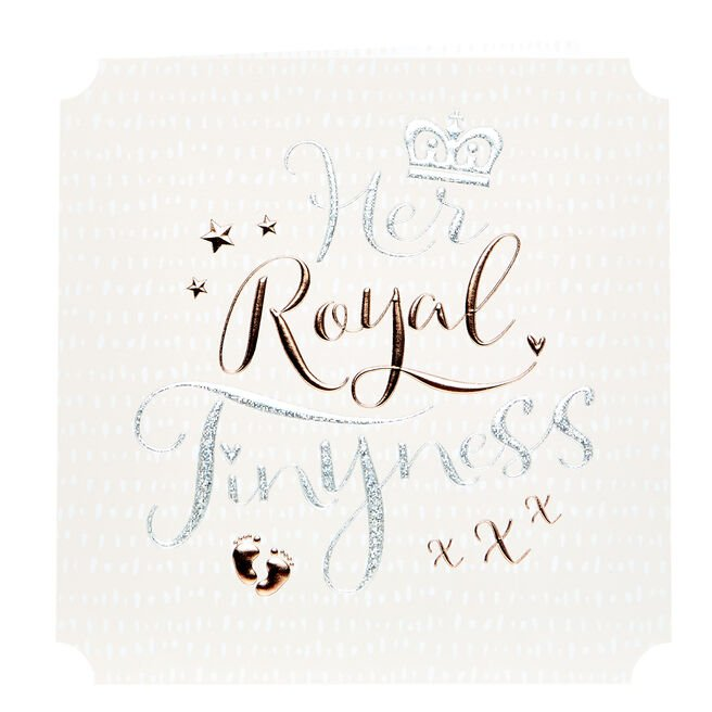 Platinum Collection New Baby Card - Her Royal Tinyness