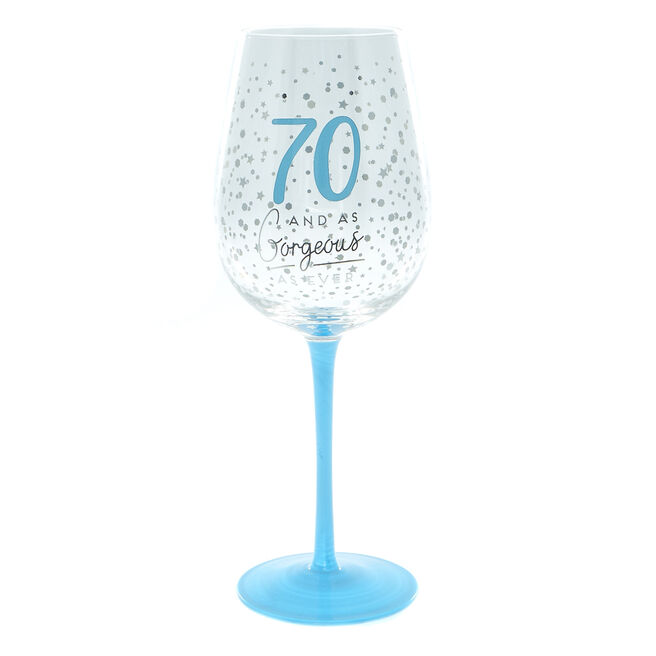 70 And As Gorgeous As Ever Wine Glass