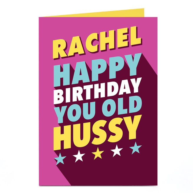 Personalised Birthday Card - You Old Hussy