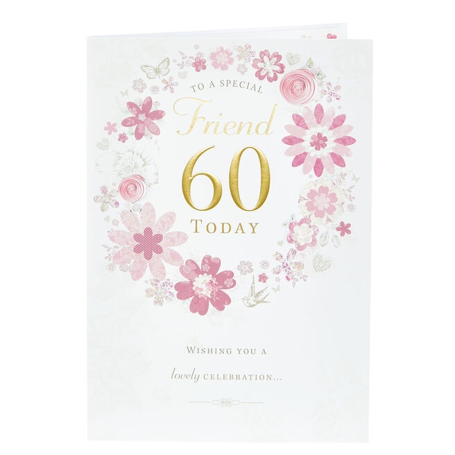 60th Birthday Card - To A Special Friend