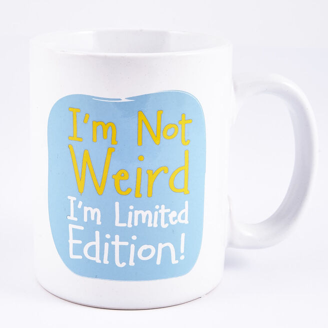 I'm not Weird, I'm Limited Edition' Large Mug
