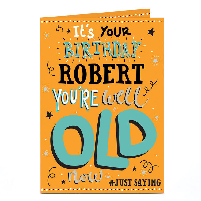 Personalised Birthday Card - You're Well Old