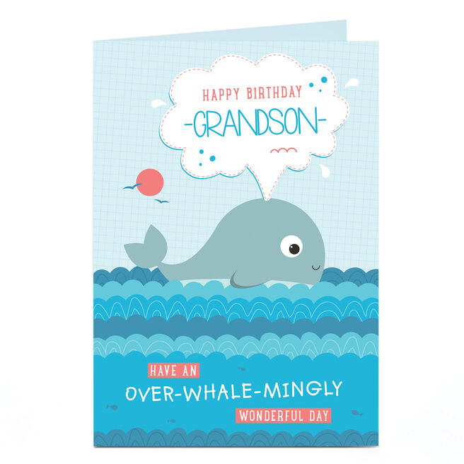 Personalised Birthday Card - Over-Whale-Mingly Wonderful [Grandson]