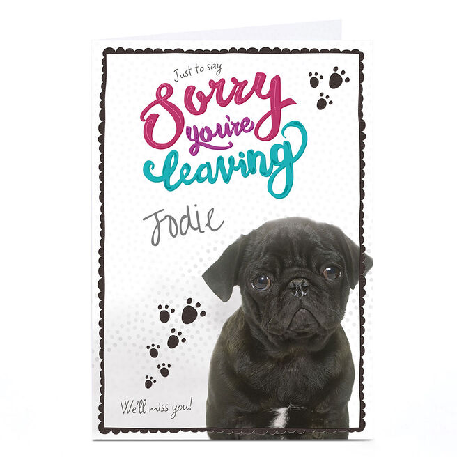 Personalised Sorry You're Leaving Card - Pug