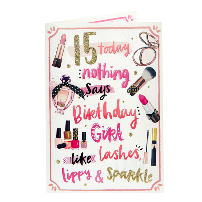15th Birthday Card - Birthday Girl Lippy & Sparkle