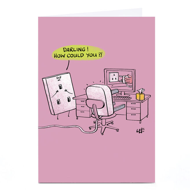 Personalised Lee Fearnley Card - How Could You?!