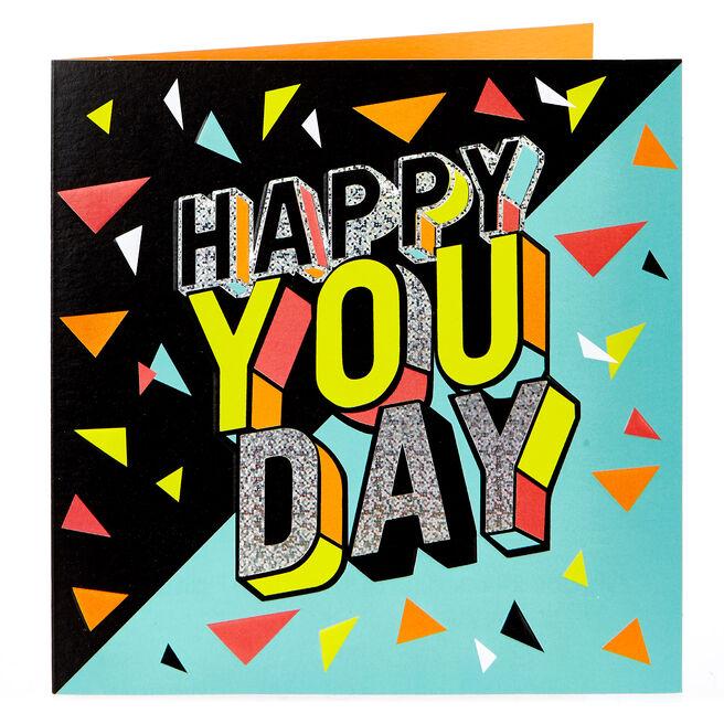 Birthday Card - Happy You Day