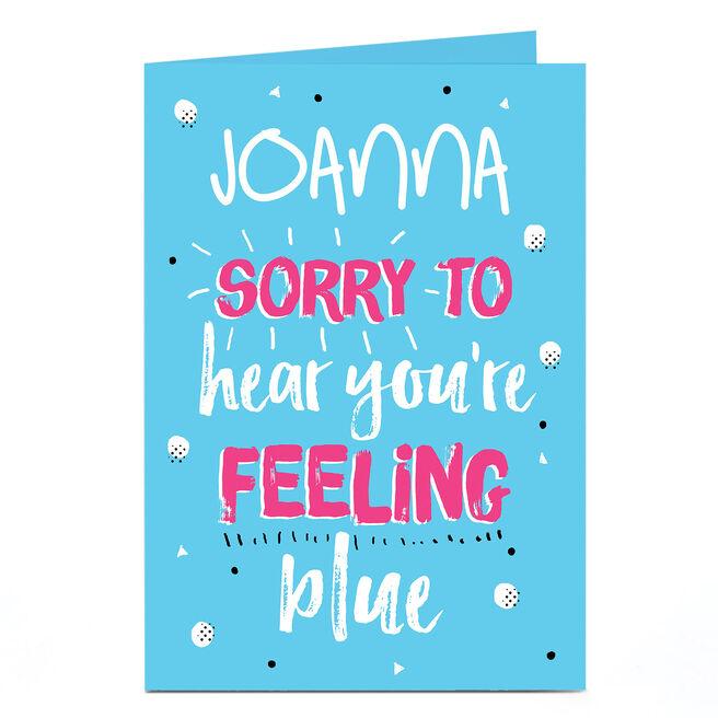 Personalised Get Well Soon Card - Feeling Blue
