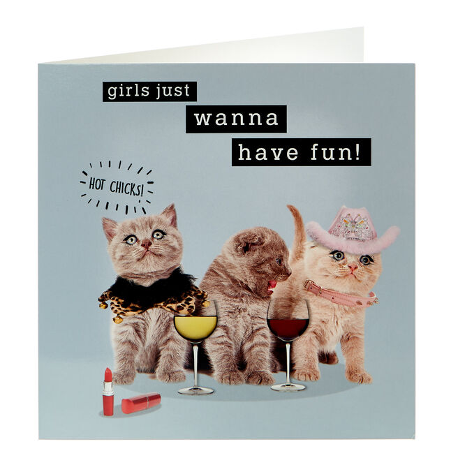 Any Occasion Card - Girls Just Wanna Have Fun!