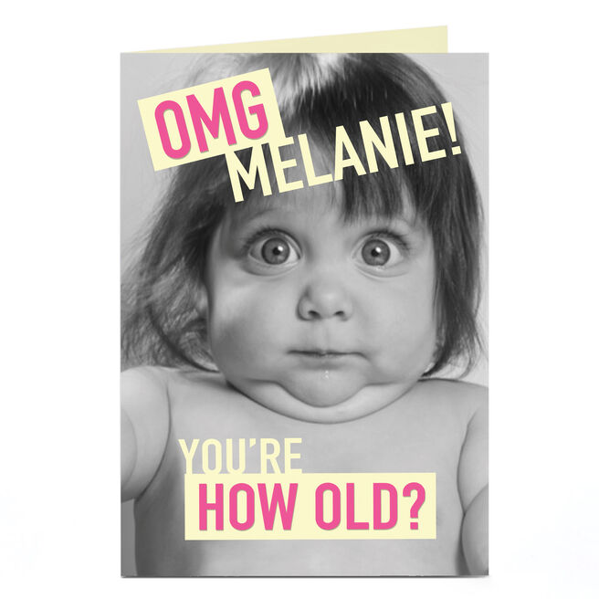 Personalised Birthday Card - OMG, You're How Old?