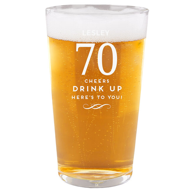 Personalised 70th Birthday Pint Glass - Cheers, Drink Up!