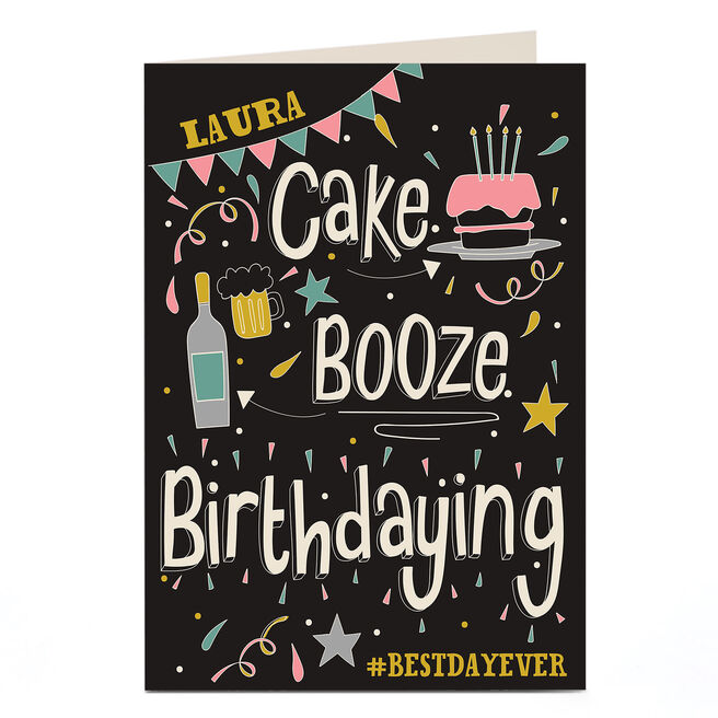 Personalised Birthday Card - Cake, Booze, Birthdaying