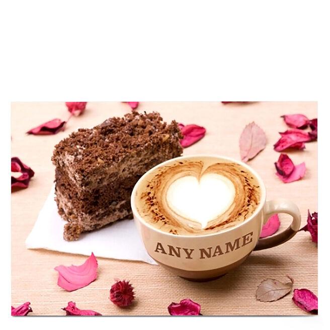 Personalised Card - Chocolate Cake & Coffee