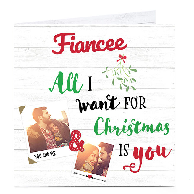 Photo Upload Christmas Card - All I Want For Christmas - Fiancee