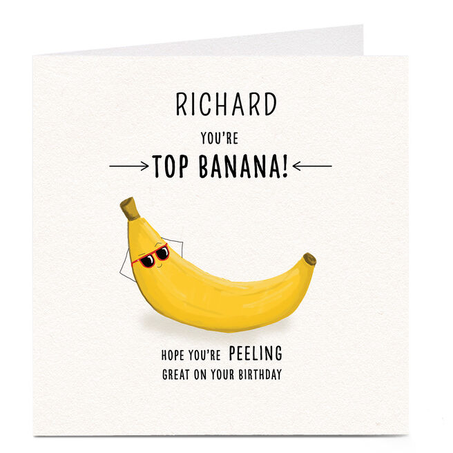 Personalised Birthday Card - You're Top Banana!