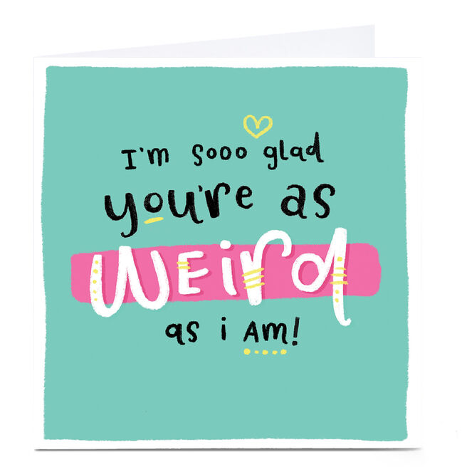 Personalised Blue Kiwi Card - You're As Weird As I Am!