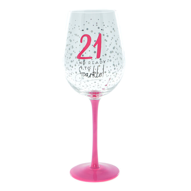 21 And Ready To Sparkle Wine Glass