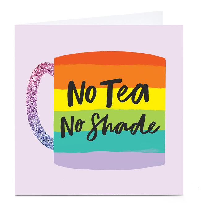 Personalised Card - No Tea, No Shade