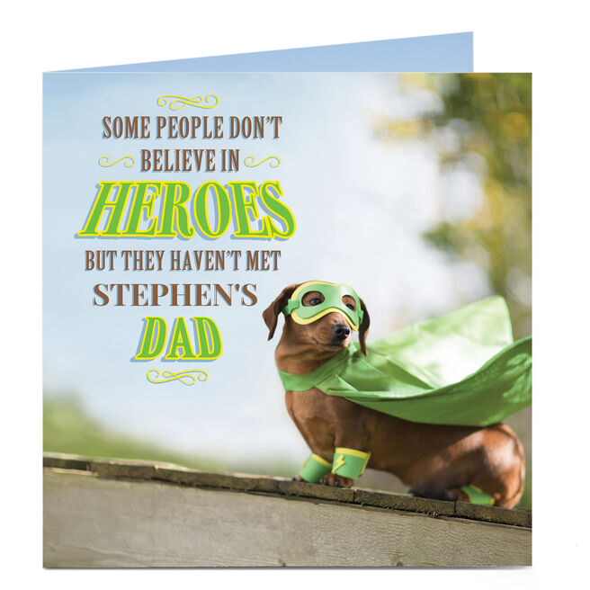 Personalised Father's Day Card - Some People Don't Believe In Heroes...