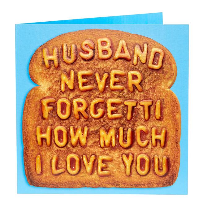 Anniversary Card - Husband Never Forgetti