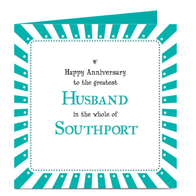 Personalised Anniversary Card - Greatest Husband In The Whole Of...