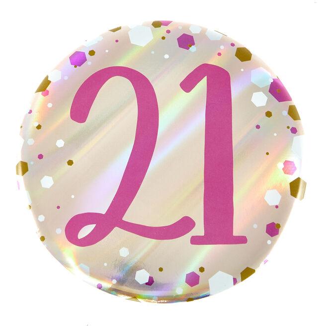 Giant 21st Birthday Badge - Pink