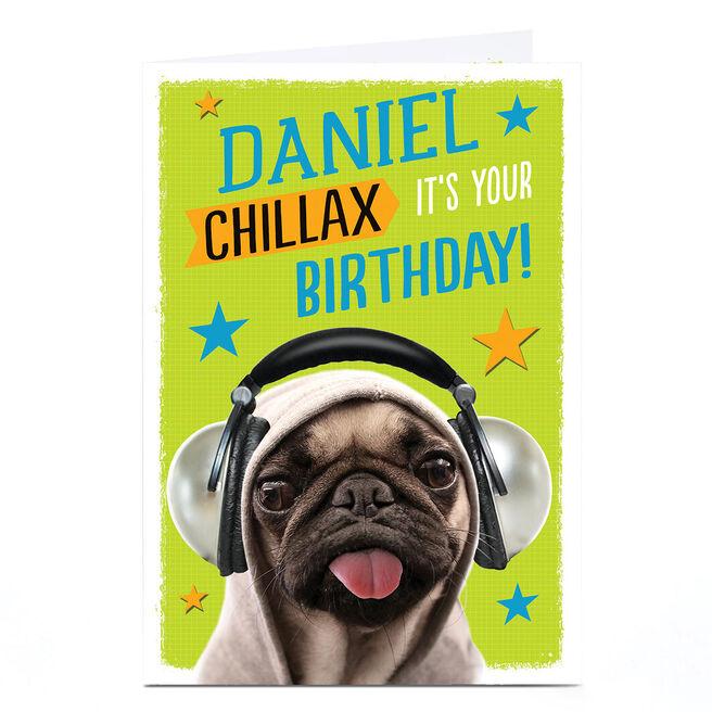 Personalised Birthday Card - Chillax, Pug