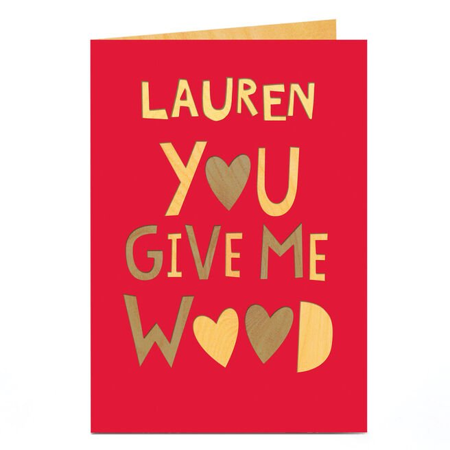 Personalised Card - You Give Me Wood