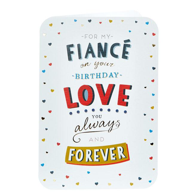 Birthday Card - Fiance, Love You Always