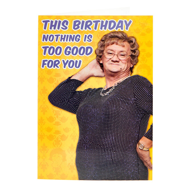 Mrs. Brown's Boys Birthday Card - Nothing Is Too Good...