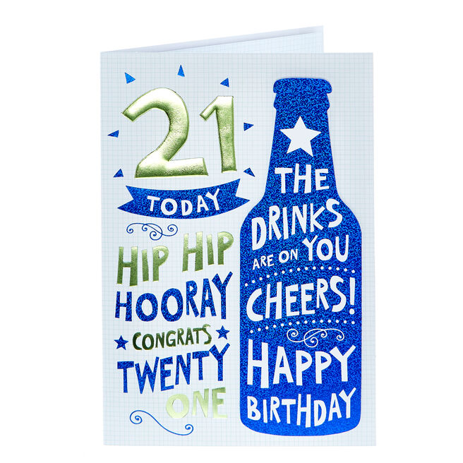 21st Birthday Card - Drinks Are On You