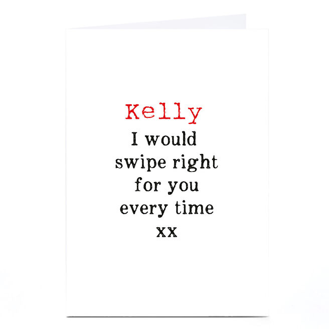 Personalised Card - I Would Swipe Right For You