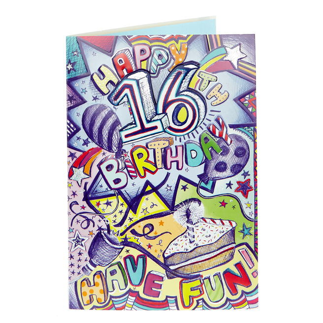 16th Birthday Card - Have Fun!