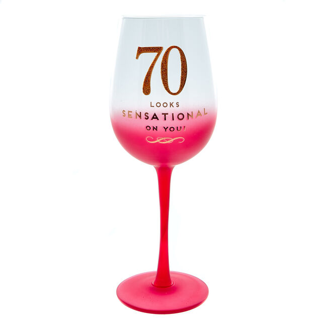 70th Birthday Wine Glass - Looks Sensational On You