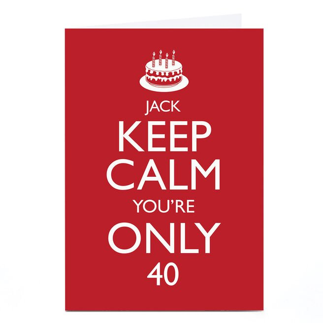 Personalised Any Age Birthday Card - Keep Calm, You're Only