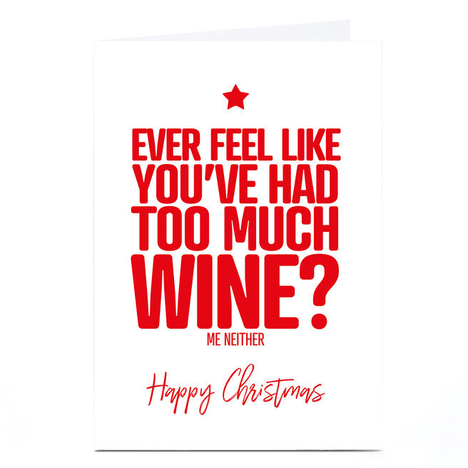 Personalised Punk Christmas Card - Too Much Wine