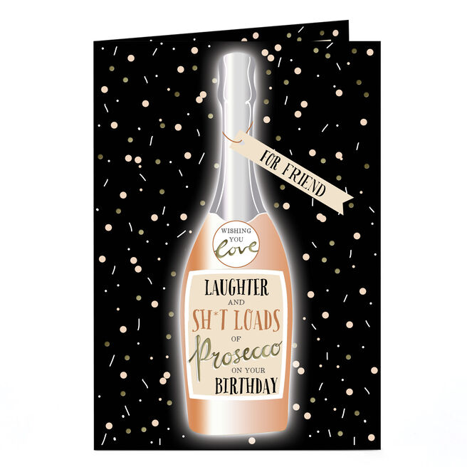 Personalised Birthday Card - Loads Of Prosecco