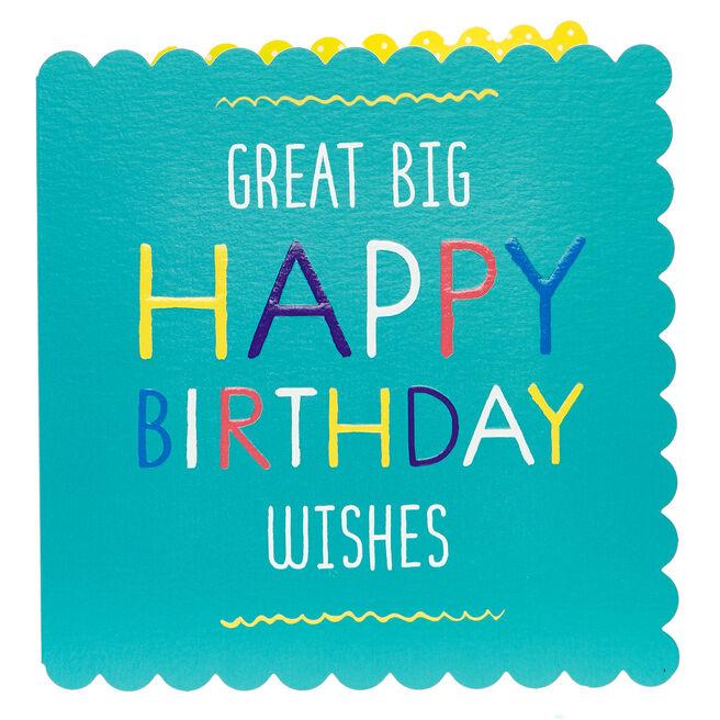 Birthday Card - Great Big Wishes