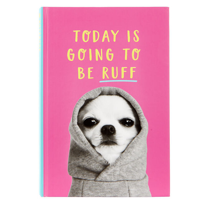 "Today Is Going To Be Ruff"" Dog Notebook"""