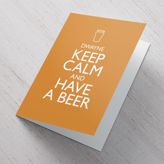 Personalised Card - Keep Calm And Have A Beer
