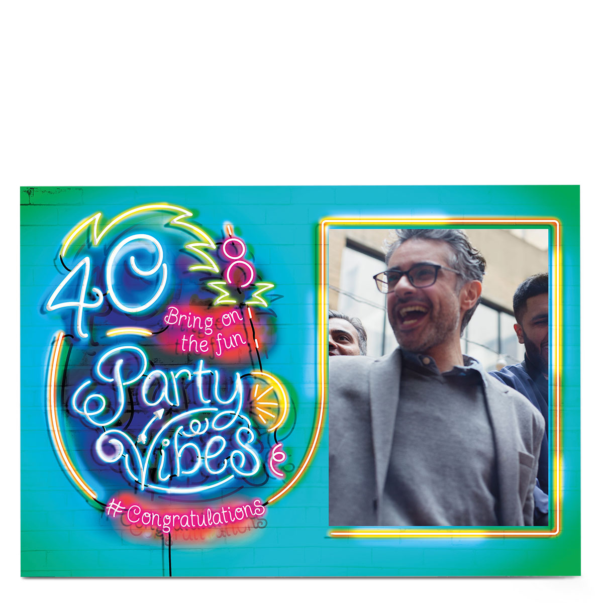 Photo 40th Birthday Card - Party Vibes, Neon Lights